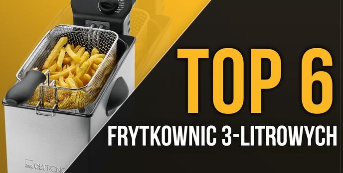 TOP 6 Frytkownic 3-litrowych - Sprawdź Najchętniej Wybierane Modele!