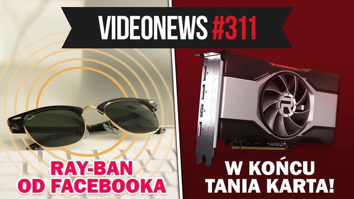 Ray Bany od Facebooka, AMD RX 6600 XT, Huawei P50 bez 5G - VideoNews #311