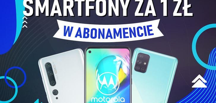 Jaki smartfon za 1 zł w abonamencie? [Lipiec 2020]