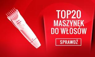 TOPowe Maszynki do Strzyżenia - Ranking Specjalny TOP 20