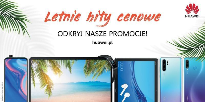 Letnie hity cenowe na sprzęt Huawei