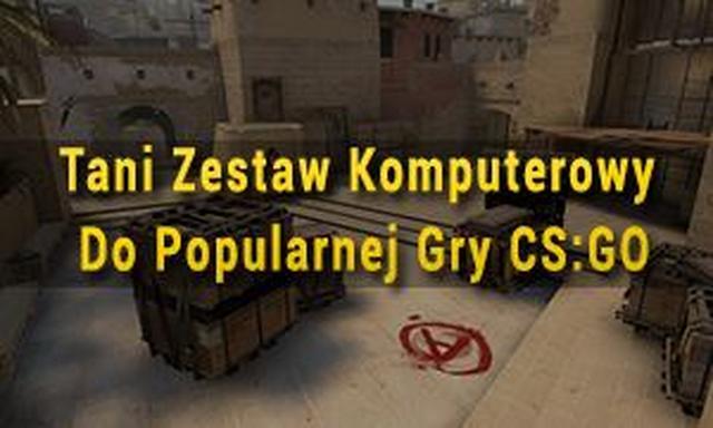 Tani Zestaw Komputerowy Do Popularnej Gry Counter-Strike: Global Offensive