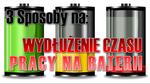 3 Sposoby na: Wydłużenie czasu pracy na baterii