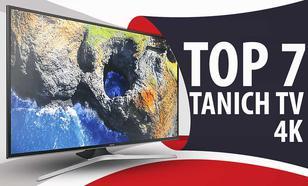 TOP 7 Tanich TV z 4K