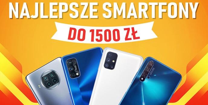 Jaki smartfon do 1500 złotych [STYCZEŃ 2021]
