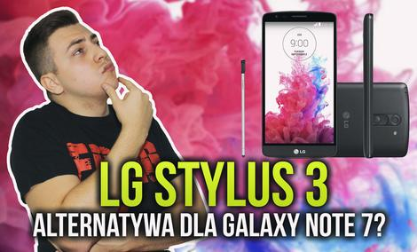 LG Stylus 3 - Alternatywa dla Galaxy Note 7?