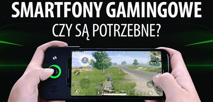 Smartfony Gamingowe - Hit czy Kit?