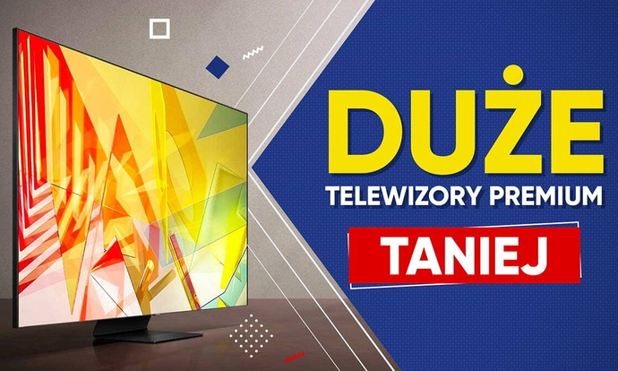 Telewizory Premium taniej w RTV Euro AGD!