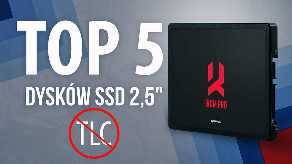 """TOP 5 Dysków SSD 2,5"""" - Ranking najwydajniejszych SSD"""