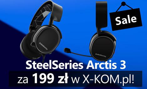 SteelSeries Arctis 3 za 199 zł w X-KOM.pl na Black Friday!