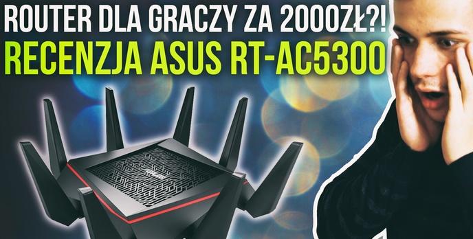Router Dla Graczy za 2000zł?! Recenzja Asus RT-AC5300
