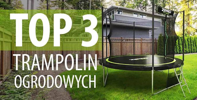 TOP 3 Trampolin ogrodowych - Kupujemy trampolinę dla dzieciaków
