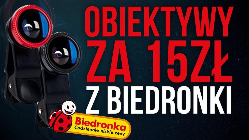 Dobre Obiektywy z Biedronki za 15 zł?