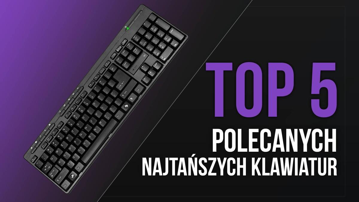 TOP 5 Polecanych Najtańszych Klawiatur