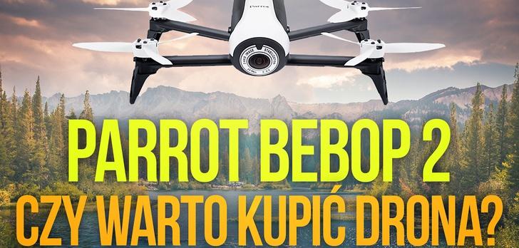 Parrot Bebop 2 - Czy Warto Kupić Drona?