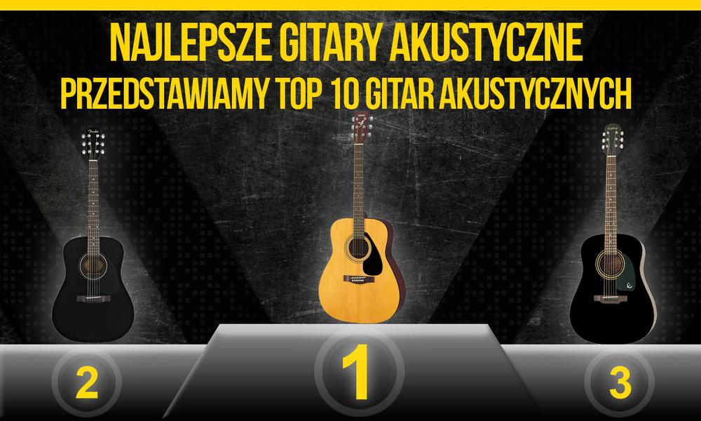 Najlepsze Gitary Akustyczne – Przedstawiamy TOP10 Gitar Akustycznych