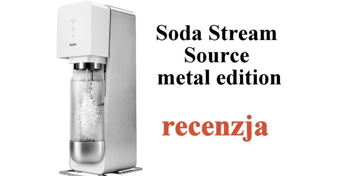 Bąbelkowy Zawrót Głowy - Recenzja Soda Stream SOURCE (Metal Edition)