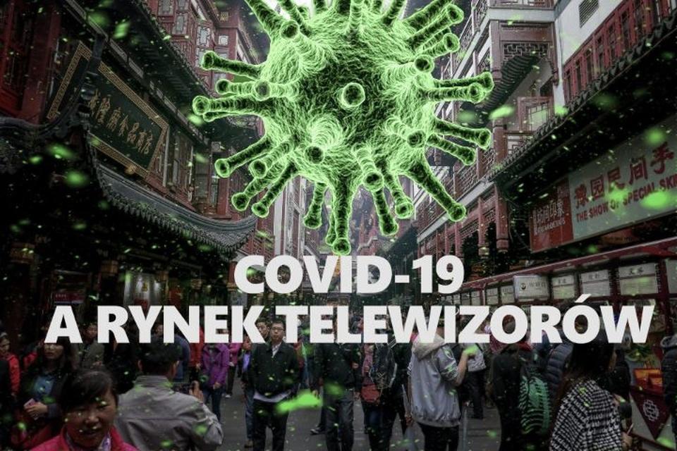 Ostatni moment na kupno telewizorów w dobrej cenie - Wszystko za sprawą wirusa