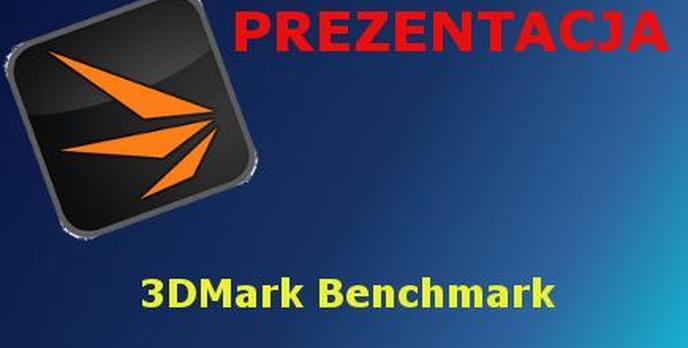 3DMark Benchmark wersja mobilna Prezentacja