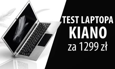 Recenzja Kiano Elegance 13.3 - Tani Laptop za 1299 zł