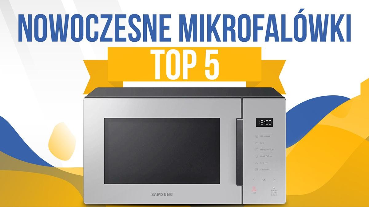 Jaka nowoczesna kuchenka mikrofalowa? |TOP 5|