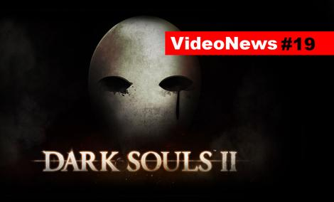 VideoNews #19 - Dark Souls II, Call of Duty, Samsung Gear Fit...