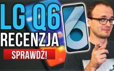 Recenzja LG Q6 - Pierwszy Taki Budżet