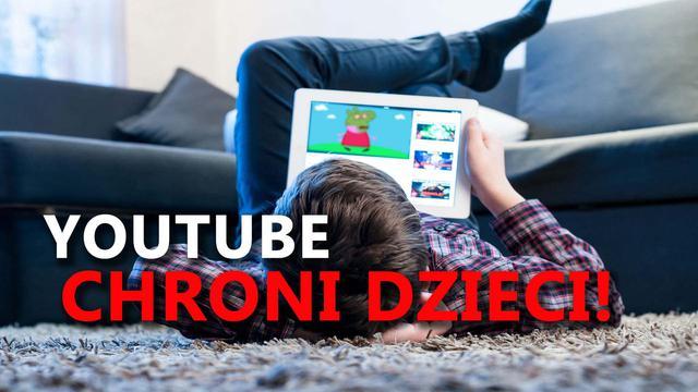 YouTube Ochroni Najmłodszych!