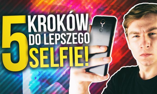 Jak Zrobić Dobre Selfie - PORADNIK