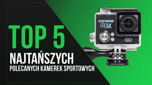 TOP 5 Najtańszych Polecanych Kamerek Sportowych