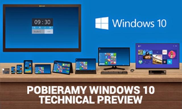 Pobieramy Windows 10 Technical Preview