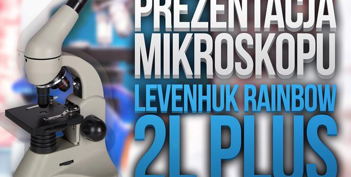 Prezentacja Mikroskopu Levenhuk Rainbow 2L Plus
