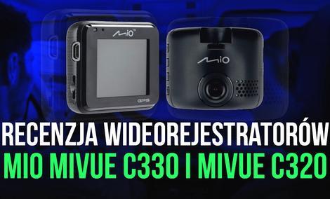 Recenzja Wideorejestratorów – MIO MiVue C330 i MiVue C320