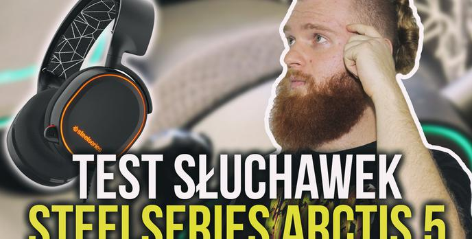 SteelSeries Arctis 5 - Test Słuchawek dla Gracza