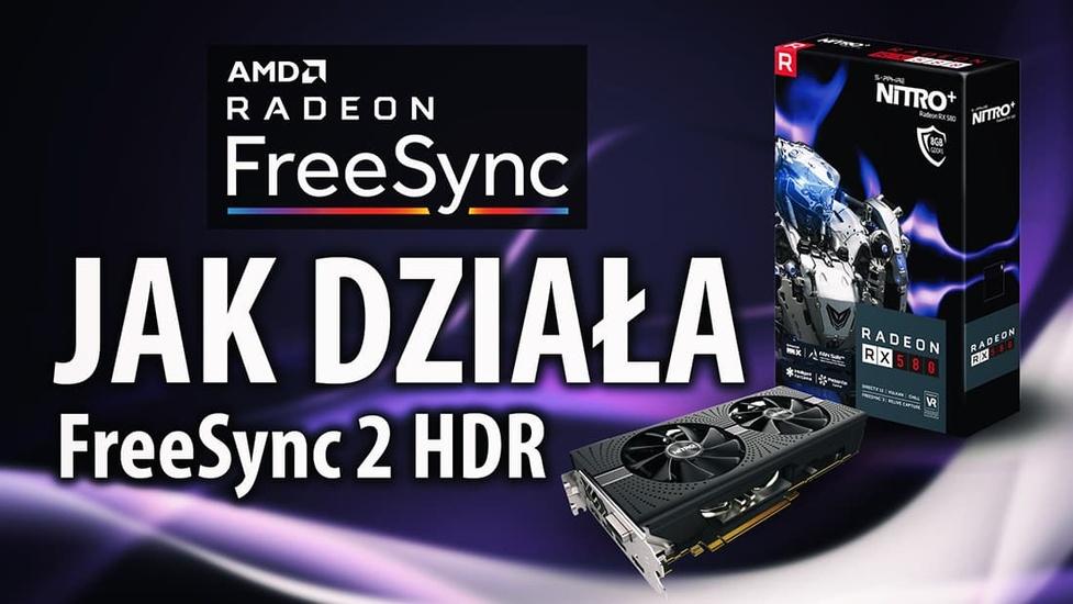 HDR i AMD FreeSync 2, czyli lepszy obraz w zasięgu każdego!