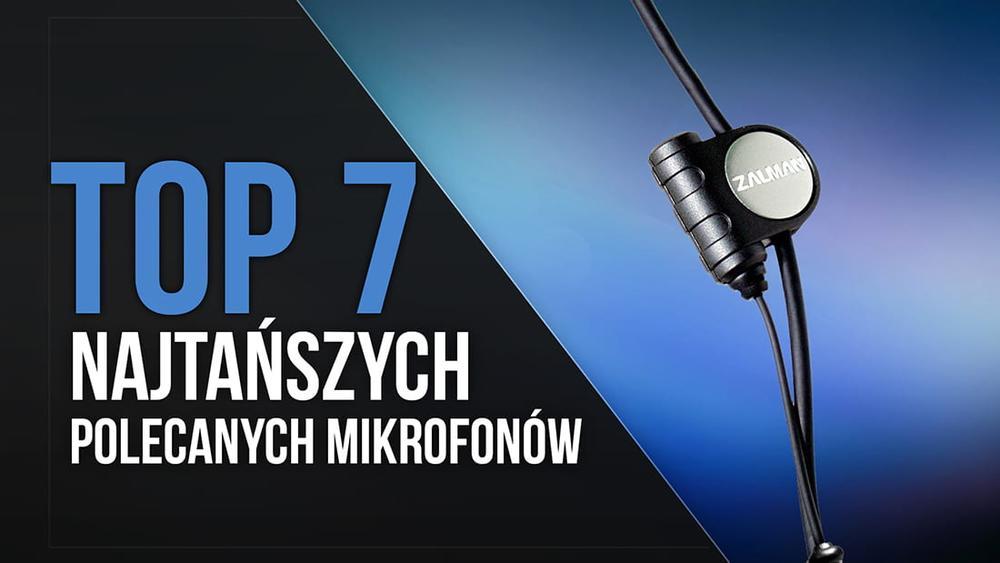 TOP 7 Najtańszych Polecanych Mikrofonów