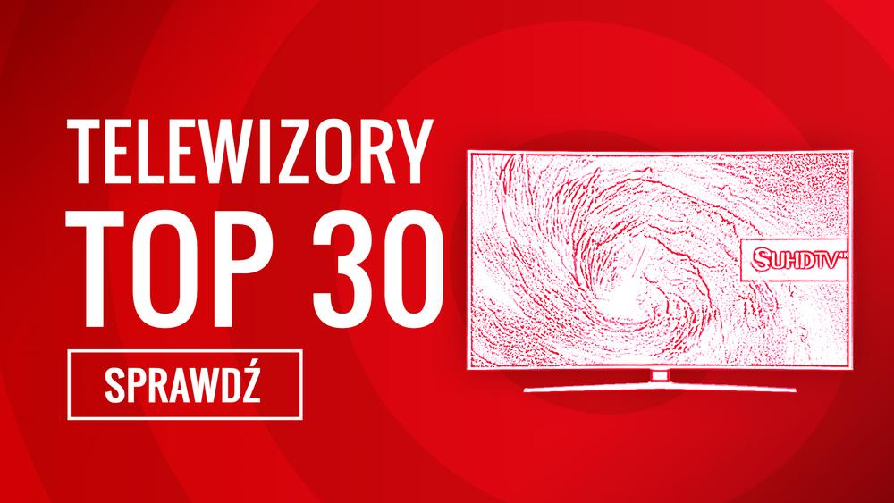 TOP 30 Najlepszych Telewizorów - Sprawdź Najnowszy Ranking Specjalny!