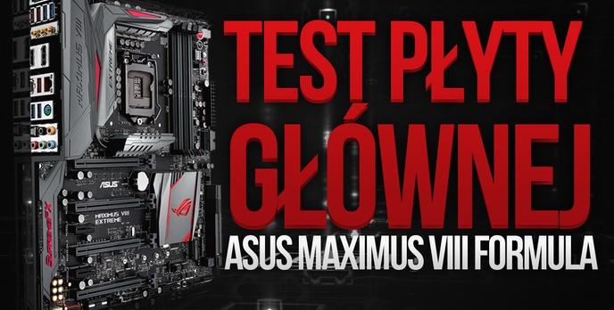 ASUS MAXIMUS VIII FORMULA - Test i prezentacja płyty głównej