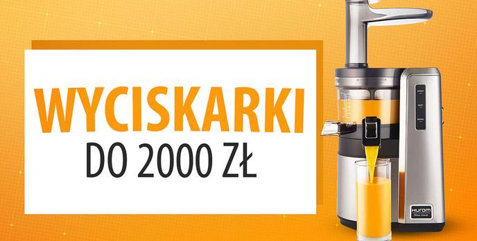 Jaka wyciskarka wolnoobrotowa do 2000 zł? |TOP 7|
