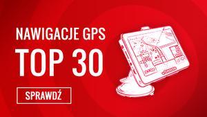 Najpopularniejsze Nawigacje GPS - Sprawdź TOP 30 Hitów!