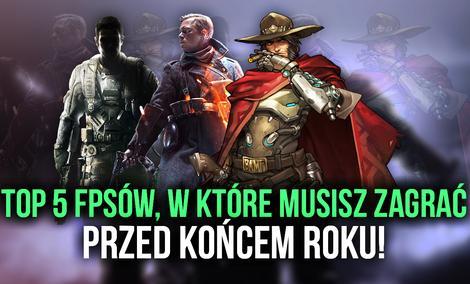 Top 5 FPSów, w Które Musisz Zagrać Przed Końcem Roku!