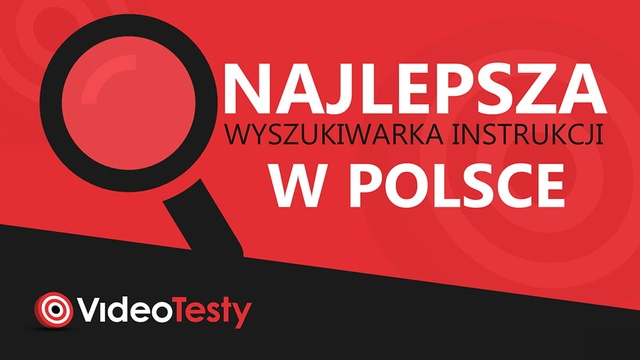 Najlepsza Wyszukiwarka Instrukcji Obsługi w Polsce na Videotesty.pl