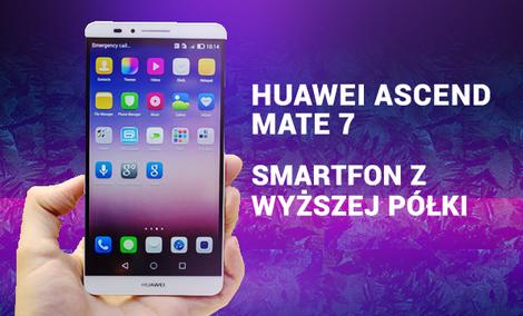 Huawei Ascend Mate 7 – Smartfon Z Wyższej Półki