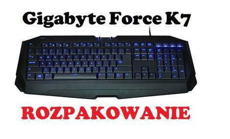 Gigabyte Force K7 [ROZPAKOWANIE]