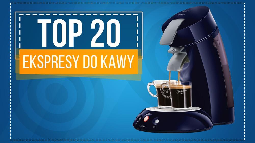Wybieramy Ekspres do Kawy - TOP 20 Najlepiej Sprzedających się Ekspresów!