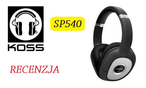 Koss SP540 - Niesamowite Słuchawki Dla Wymagających