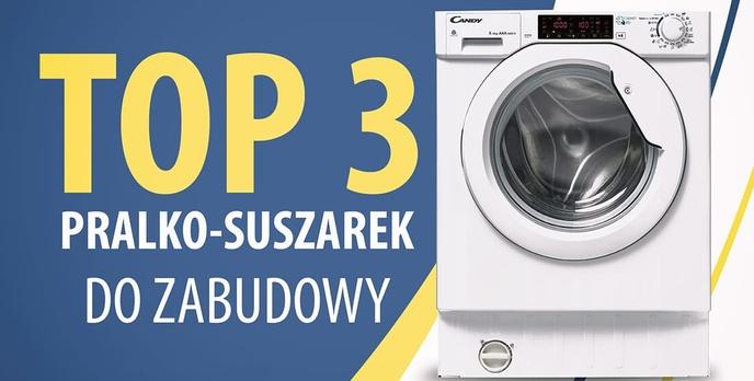 TOP 3 Pralko-suszarek do zabudowy
