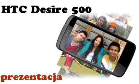Prezentacja HTC Desire 500