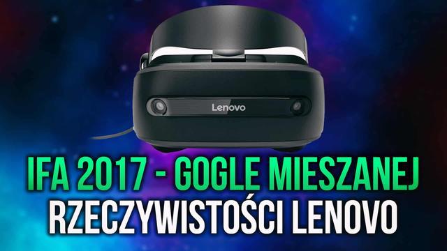 IFA 2017 - Gogle Mieszanej Rzeczywistości od Lenovo