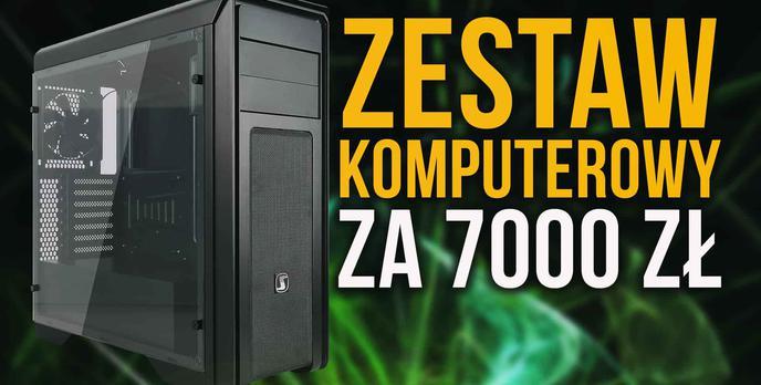 Zestaw Komputerowy z AMD Ryzen 7 za 7000 zł